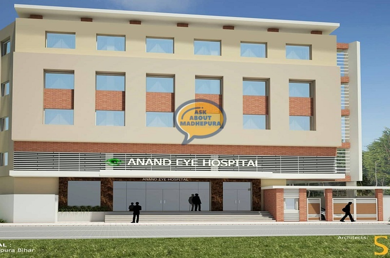 Anand Eye Hospital - Ask About Madhepura
